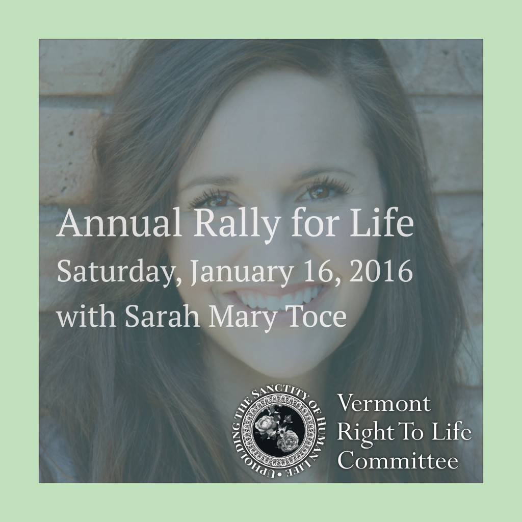 Annual Rally for Life, Saturday, January 16, 2016 with Sarah Mary Toce
